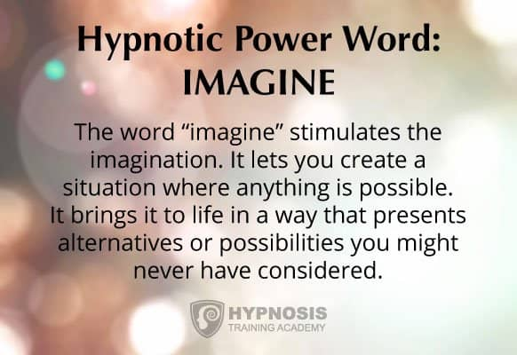 "Why the hypnotic power word ""imagine"" is effective"
