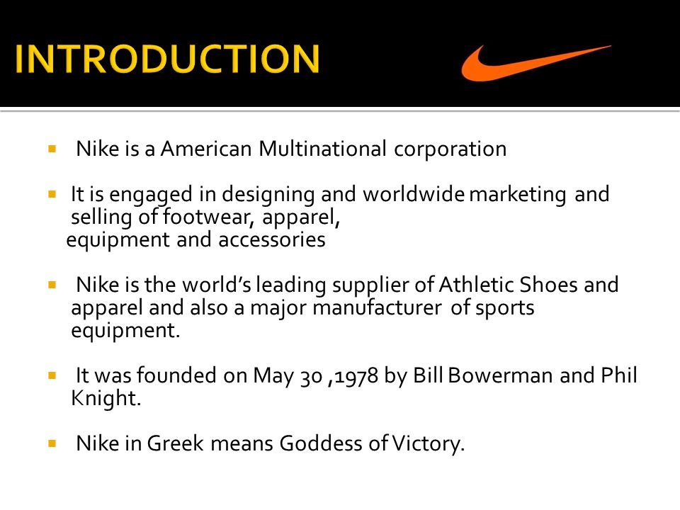 INTRODUCTION Nike is a American Multinational corporation