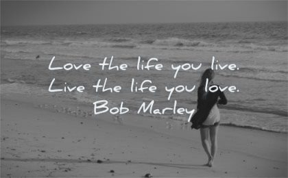 life quotes love you live love bob marley wisdom beach woman walking