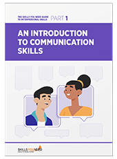 Introduction to Communication Skills - The Skills You Need Guide to Interpersonal Skills